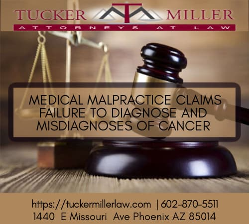 Graphic Stating TUCKER MILLER LAW HANDLES MEDICAL MALPRACTICE CLAIMS FAILURE TO DIAGNOSE AND MISDIAGNOSES OF CANCER